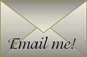 "To subscribe to my blog, please click on the ""Email Me"" envelope below and send me a quick email."