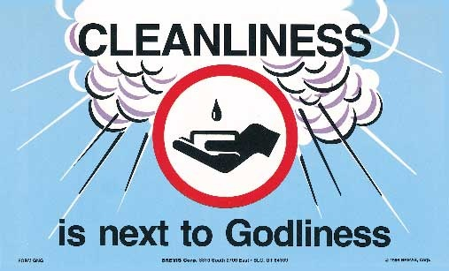 """Cleanliness is next to godliness"" is not in the Bible, by the way. [Internet image]"